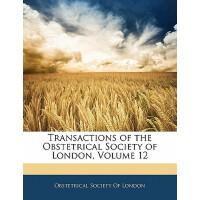 【预订】Transactions of the Obstetrical Society of London, Volum