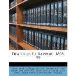 Discours Et Rapport 1898-99 (French Edition) [ISBN: 978-124