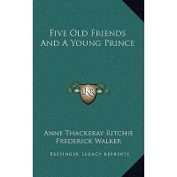 【预订】Five Old Friends and a Young Prince 9781163644751