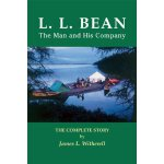 L. L. Bean--The Man and His Company: The Complete Story [IS