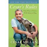 Cesar's Rules: Your Way to Train a Well-Behaved Dog [ISBN: