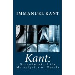 Kant: Groundwork of the Metaphysics of Morals [ISBN: 978-16