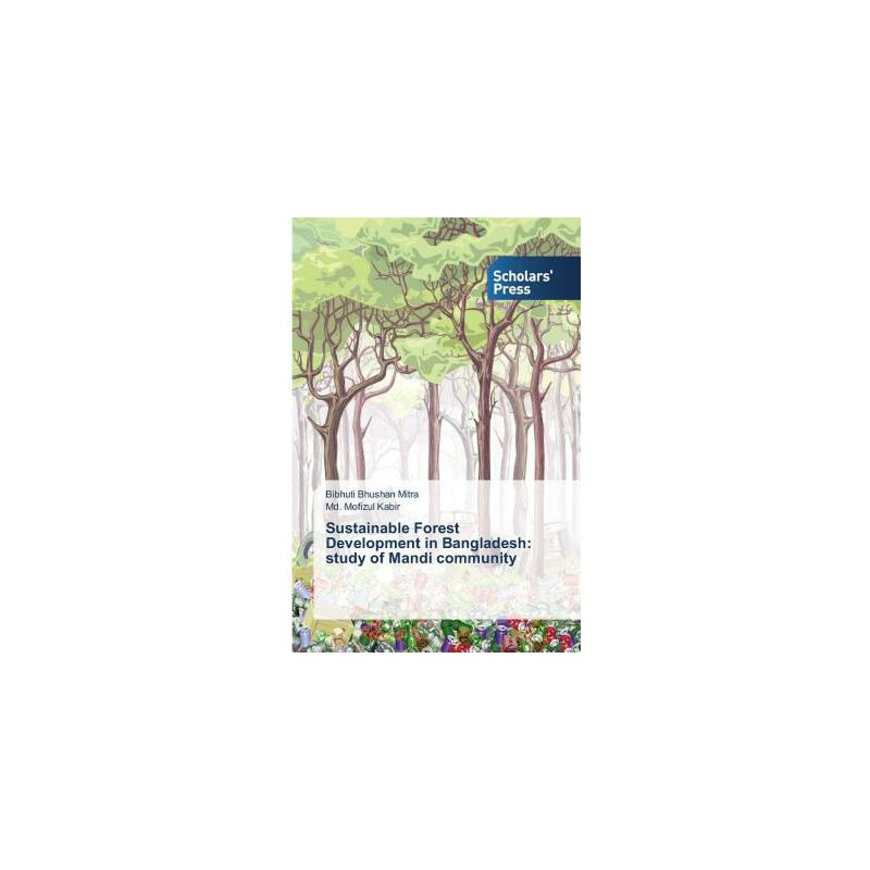 【预订】Sustainable Forest Development in Bangladesh: Study of Mandi Community 美国库房发货,通常付款后3-5周到货!