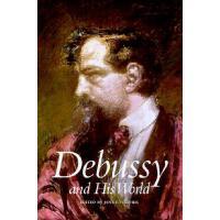 【预订】Debussy and His World