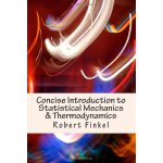 Concise Introduction to Statistical Mechanics and Thermodyn