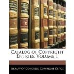 【预订】Catalog of Copyright Entries, Volume 1 9781144612625