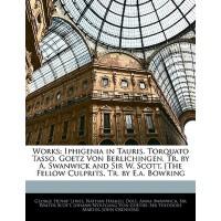【预订】Works: Iphigenia in Tauris. Torquato Tasso. Goetz Von B