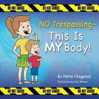 英文原版 儿童安全教育:这是我的身体,请不要越界 NO Trespassing - This Is MY Body!