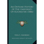 【预订】An Outline History of the University of Rochester (1886