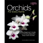 Orchids for Every Home: The Beginner's Guide to Growing Bea
