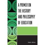 【预订】A Primer on the History and Philosophy of Education