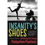 【预订】Insanity's Shoes: My Running Trip Through Postpartum Ps