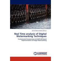 【预订】Real Time Analysis of Digital Watermarking Techniques