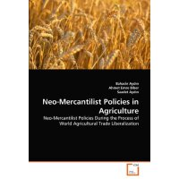 Neo-Mercantilist Policies in Agriculture: Neo-Mercantilist