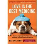 【预订】Love Is the Best Medicine: What Two Dogs Taught One Vet
