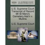 【预订】U.S. Supreme Court Transcript of Record MT St Mary's Ce