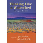 Thinking Like a Watershed: Voices from the West [ISBN: 978-