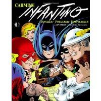 Carmine Infantino: Penciler, Publisher, Provocateur SC [ISB