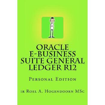 【预订】Oracle E-Business Suite General Ledger R12: Personal Edition 预订商品,需要1-3个月发货,非质量问题不接受退换货。