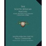 【预订】The South African Natives: Their Progress and Present C