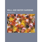 Wall and Water Gardens [ISBN: 978-1230858227]