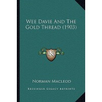 【预订】Wee Davie and the Gold Thread (1903) 9781167187797