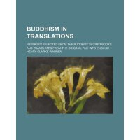 Buddhism in translations; passages selected from the Buddhi