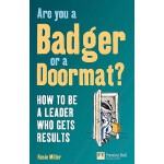 【预订】Are You a Badger or a Doormat?: How to Be a Leader Who
