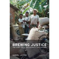 【预订】Brewing Justice: Fair Trade Coffee, Sustainability, and