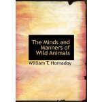 The Minds and Manners of Wild Animals (Large Print Edition)