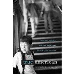 【预订】True American: Language, Identity, and the Education of