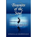 Treasures of the Soul: ... uncovering life's hidden lessons