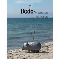 【预订】Dodo: The Unflighted Swine: Where Buffalo Fly