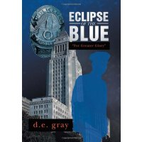 Eclipse of the Blue: For Greater Glory [ISBN: 978-1479733842]