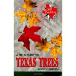 A Field Guide to Texas Trees (Gulf Publishing Field Guide S