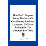 【预订】Heralds of Empire: Being the Story of One Ramsay Stanho