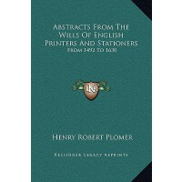 【预订】Abstracts from the Wills of English Printers and Statio