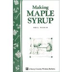 Making Maple Syrup: Storey's Country Wisdom Bulletin A-51 [