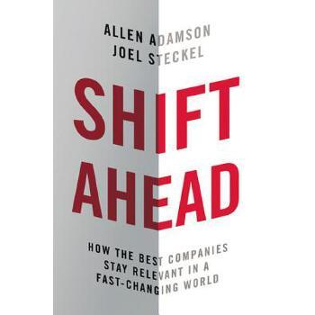 【预订】Shift Ahead: How the Best Companies Stay Relevant in a Fast-Changing World 预订商品,需要1-3个月发货,非质量问题不接受退换货。
