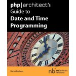 PHP/Architect's Guide to Date and Time Programming [ISBN: 9