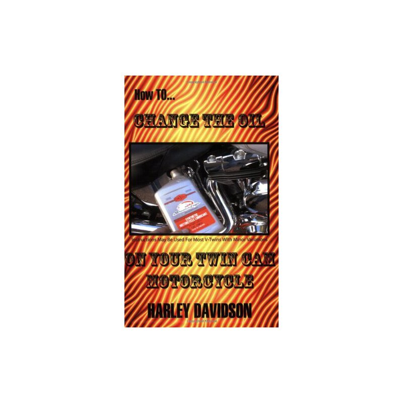 How To Change The Oil In Your Twin Cam Harley Davidson Motorcycle [ISBN: 978-0916367756] 美国发货无法退货,约五到八周到货