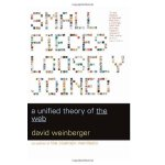 Small Pieces Loosely Joined: A Unified Theory Of The Web [I