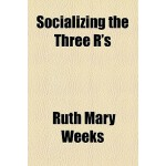 【预订】Socializing the Three R's