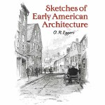 Sketches of Early American Architecture(【按需印刷】)