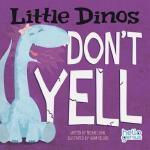 【预订】Little Dinos Don't Yell