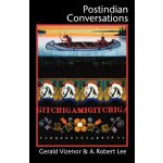 Postindian Conversations (American Indian Lives) [ISBN: 978