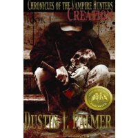 Chronicles of the Vampire Hunters: Creation [ISBN: 978-1475