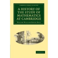 A History of the Study of Mathematics at Cambridge (Cambrid
