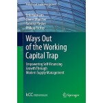 【预订】Ways Out of the Working Capital Trap: Empowering Self-F