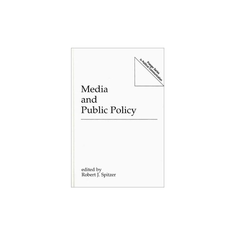Media and Public Policy (Praeger Series in Political Communication) [ISBN: 978-0275943035] 美国发货无法退货,约五到八周到货